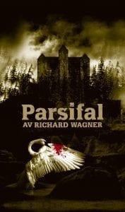 Premiär på Parsifal på Malmö Opera Musik och text: Richard Wagner