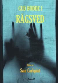 Gud bodde i Rågsved diktsamling av Sam Carlquist