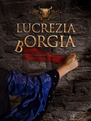 Lucrezia Borgia 1830 synopsis