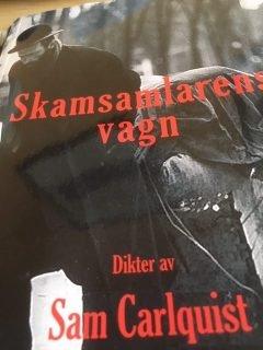 Skamsamlarens vagn Sam Carlquists senaste dikter